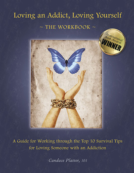 Loving an Addict, Loving Yourself: The Workbook